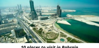 10 places to visit in Bahrain